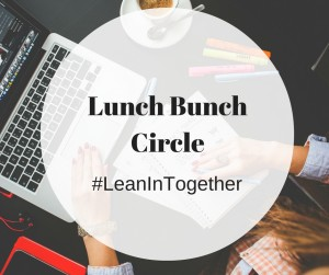 LeanInTogether Lunch Bunch Circle