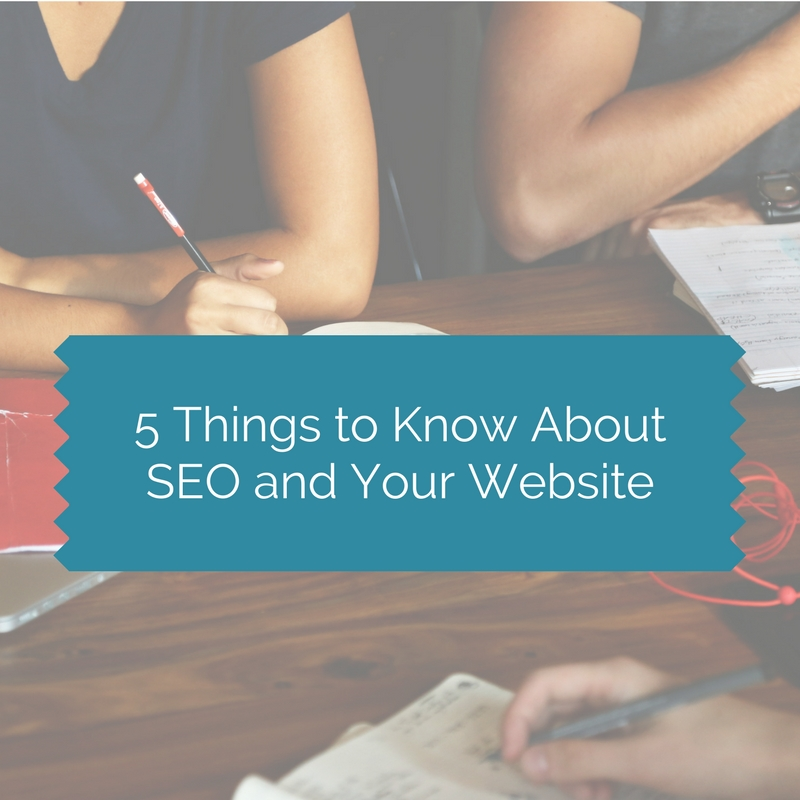 5 Things to knowAbout SEO and Your Website