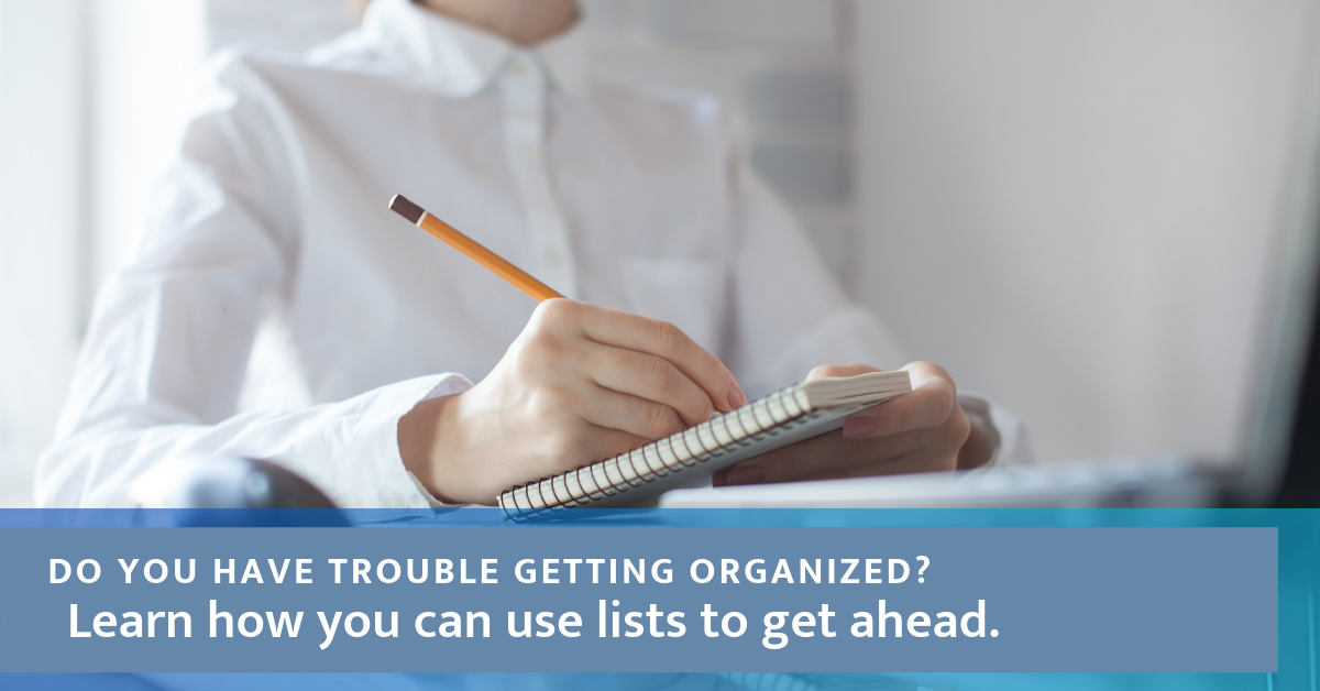 make checklists to get organized